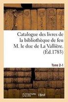 Catalogue des livres de la bibliotheque de feu M. le duc de La Valliere. Tome 2-1