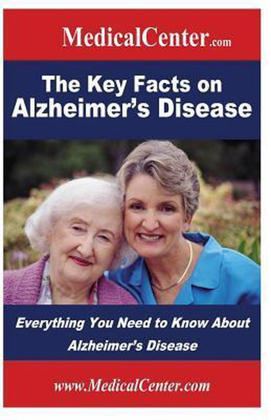The Key Facts on Alzheimer's Disease
