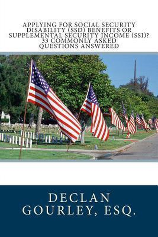 Boek cover Applying for Social Security Disability (Ssd) Benefits or Supplemental Security Income (Ssi)? 33 Commonly Asked Questions Answered van Esq Declan Gourley (Paperback)