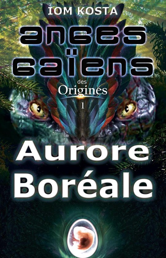Anges Gaiens des Origines T1 : Aurore Boreale