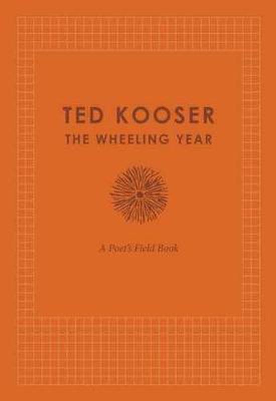 Boek cover The Wheeling Year van Ted Kooser (Hardcover)