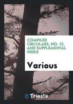 Compiled Circulars, No. 12, and Supplemental Index