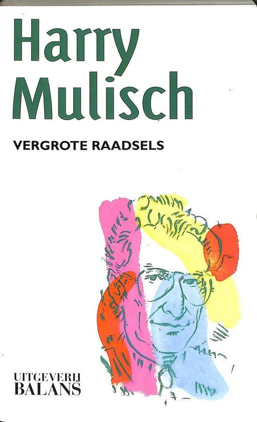 VERGROTE RAADSELS - Harry Mulisch |