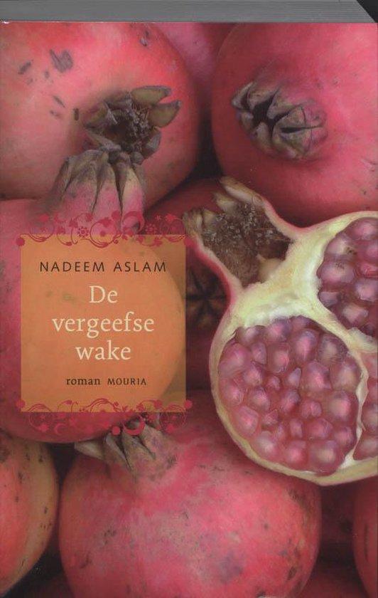 De vergeefse wake - N. Aslam |