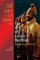Sun Tzu's the Art of War Plus the Art of Career Building