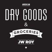 Roy J.W. - Dry Goods & Groceries