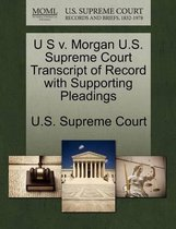 U S V. Morgan U.S. Supreme Court Transcript of Record with Supporting Pleadings