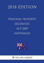 Personal Property Securities ACT 2009 (Australia) (2018 Edition)