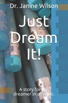 Just Dream It!