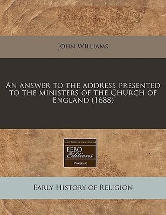 An Answer to the Address Presented to the Ministers of the Church of England (1688)