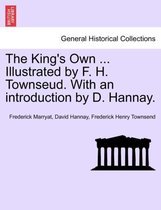 The King's Own ... Illustrated by F. H. Townseud. with an Introduction by D. Hannay.