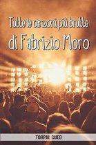 Tutte le canzoni pi brutte di Fabrizio Moro