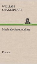 Much ado about nothing. French
