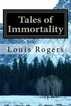 Tales of Immortality