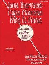 John Thompson Curso Moderno Para El Piano / John Thompson's Modern Course for the Piano, Grade 1