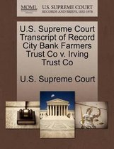 U.S. Supreme Court Transcript of Record City Bank Farmers Trust Co V. Irving Trust Co
