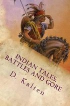 Indian Tales, Battles and Gore