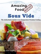 Amazing Food Made Easy - Sous Vide