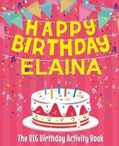 Happy Birthday Elaina - The Big Birthday Activity Book