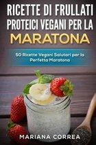 Ricette Di Frullati Proteici Vegani Per La Maratona