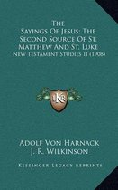 The Sayings of Jesus; The Second Source of St. Matthew and St. Luke