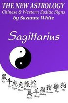 The New Astrology Sagittarius Chinese and Western Zodiac Signs