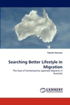 Searching Better Lifestyle in Migration