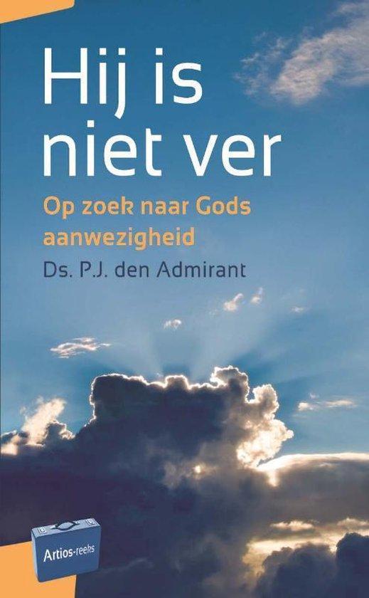 Artios-reeks - Hij is niet ver - P.J. den Admirant |