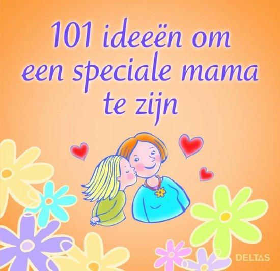 Cover van het boek '101 ideeën om een speciale mama te zijn' van  Nvt