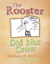 The Rooster Did Not Crow