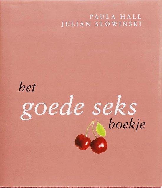 Het Goede Seks Boekje - Paula Hall |