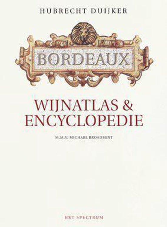 Bordeaux wijnatlas en encyclopedie - Hubrecht Duijker  