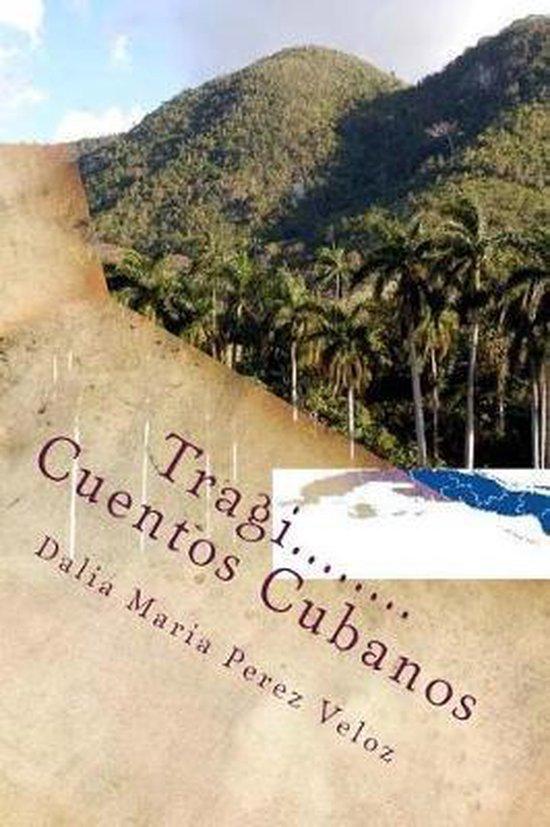 Tragi.....Cuentos Cubanos