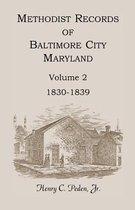 Methodist Records of Baltimore City, Maryland, Volume 2, 1830-1839