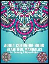 Adult Coloring Book Beautiful Mandalas For Serenity & Stress Relief