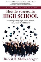 The Ultimate Guide on How to Succeed in High School