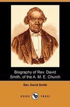 Biography of REV. David Smith, of the A. M. E. Church (Dodo Press)