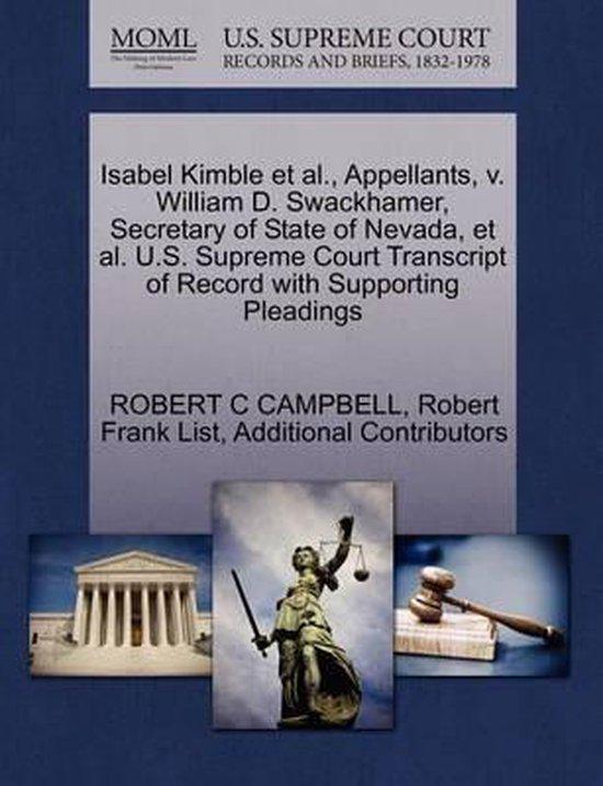 Boek cover Isabel Kimble et al., Appellants, V. William D. Swackhamer, Secretary of State of Nevada, et al. U.S. Supreme Court Transcript of Record with Supporting Pleadings van Robert C Campbell (Paperback)