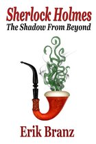 Sherlock Holmes: The Shadow From Beyond
