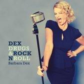 Dex, Drugs & Rock 'N Roll