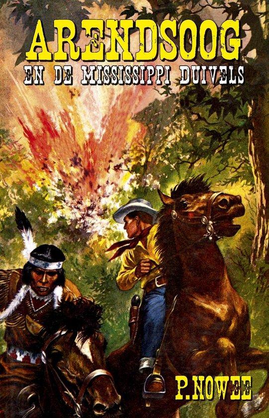 Arendsoog 28 - Arendsoog en de Mississippi duivels - Paul Nowee  