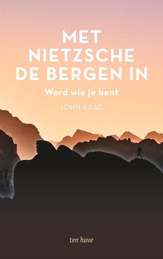 Met Nietzsche de bergen in - John Kaag |
