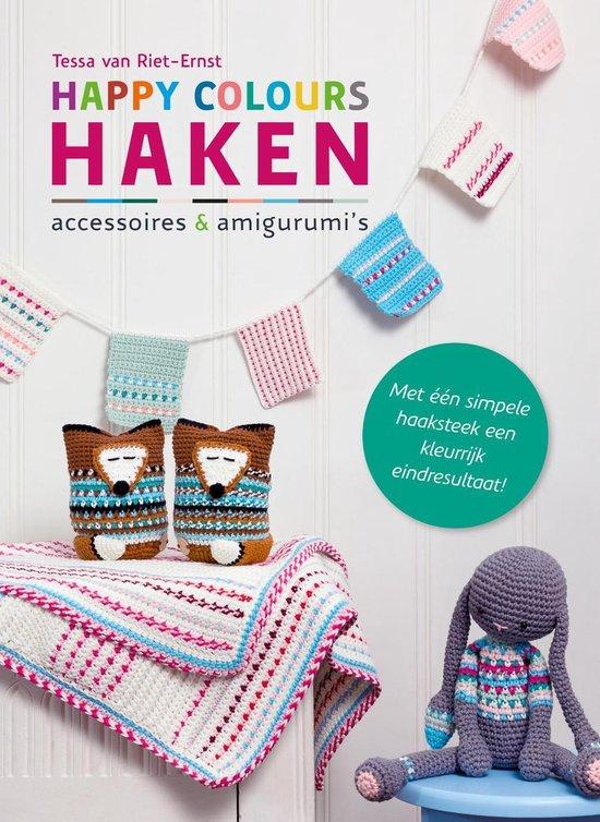 Happy colours haken - Tessa van Riet-Ernst |