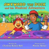 Awkward the Duck and His Musical Adventure