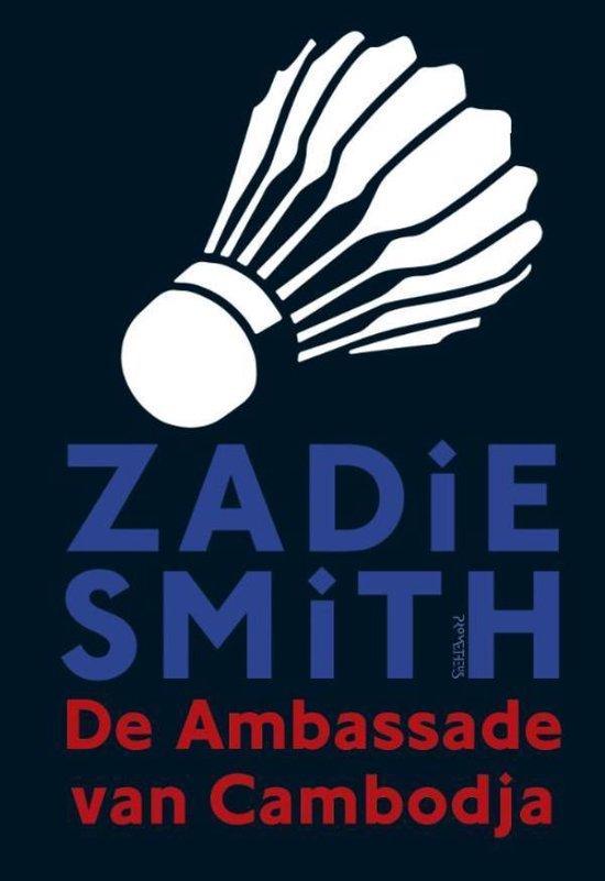 De ambassade van Cambodja - Zadie Smith |
