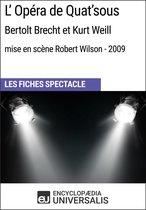 L'Opéra de Quat'sous (Bertolt Brecht et Kurt Weill - mise en scène Robert Wilson - 2009)