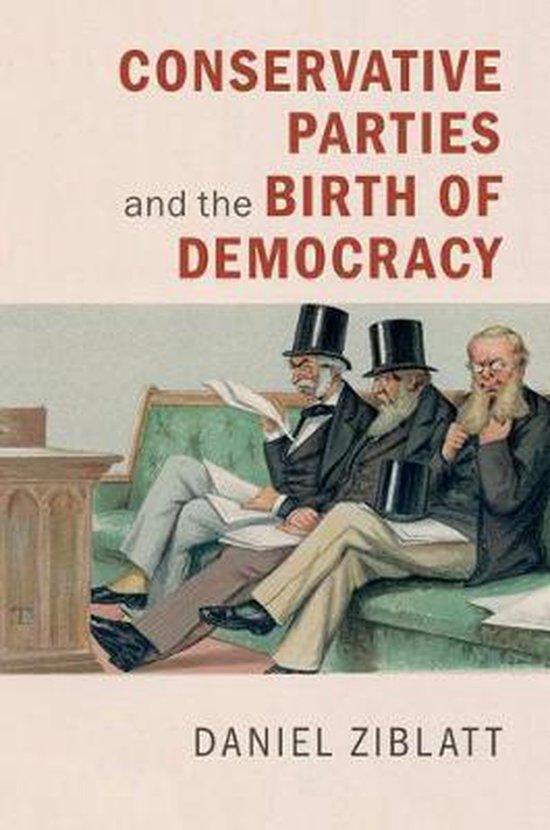 Boek cover Conservative Parties and the Birth of Democracy van Daniel Ziblatt (Hardcover)
