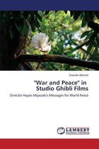 ''War and Peace'' in Studio Ghibli Films