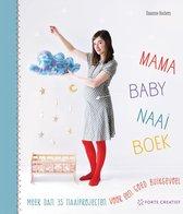 Mama-Baby-Naaiboek. Meer dan 35 naaiprojecten voor een goed buikgevoel