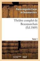 Theatre complet de Beaumarchais. T. 1